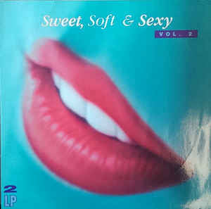 Sweet, Soft & Sexy - Vol. 2