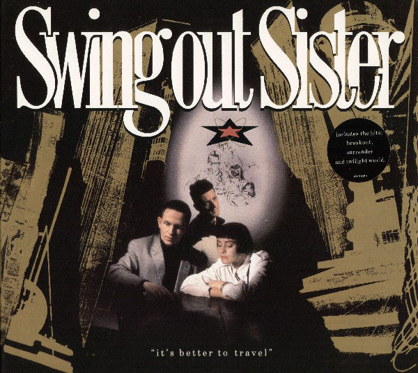 Swing Out Sister ‎– It's Better To Travel