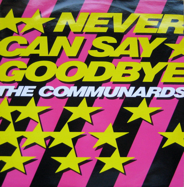 The Communards ‎– Never Can Say Goodbye