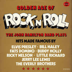 The John Hamilton Band* ‎– Golden Age Of Rock'N'Roll