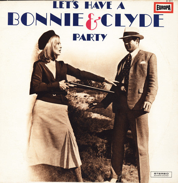 The Lipsticks ‎– Let's Have A Bonnie & Clyde Party