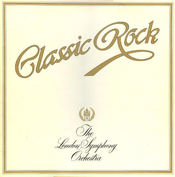 The London Symphony Orchestra And The Royal Choral Society ‎– Classic Rock