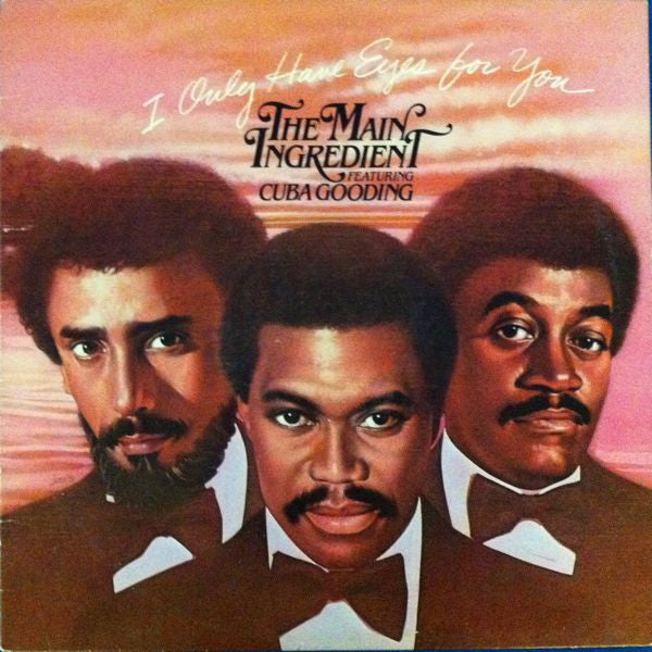 The Main Ingredient Featuring Cuba Gooding* ‎– I Only Have Eyes For You