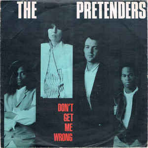 The Pretenders ‎– Don't Get Me Wrong