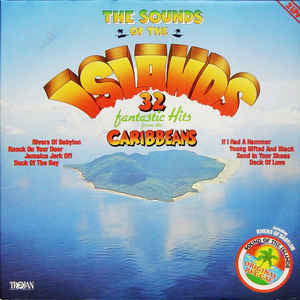 The Sounds Of The Islands -32 Fantastic Hits From The Caribbeans-