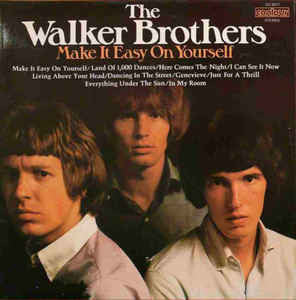 The Walker Brothers ‎– Make It Easy On Yourself