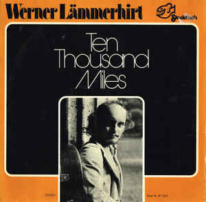 Werner Lämmerhirt ‎– Ten Thousand Miles