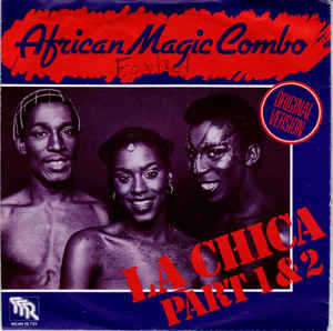 African Magic Combo ‎– La Chica Part 1 & 2