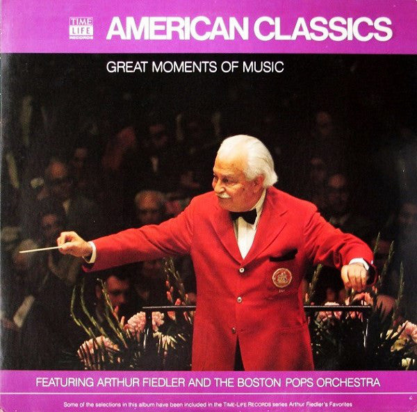 Arthur Fiedler And The Boston Pops Orchestra ‎– Great Moments Of Music: American Classics