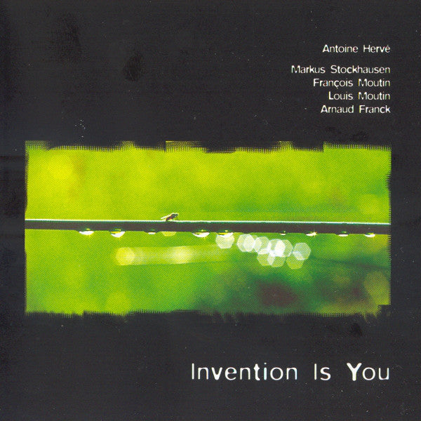 Antoine Hervé ‎– Invention Is You