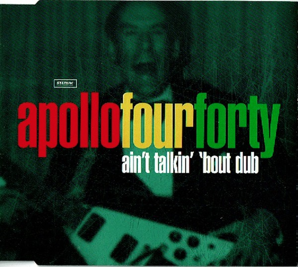 Apollo Four Forty* ‎– Ain't Talkin' 'Bout Dub