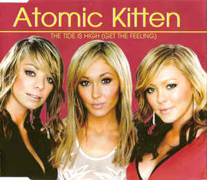 Atomic Kitten ‎– The Tide Is High (Get The Feeling)