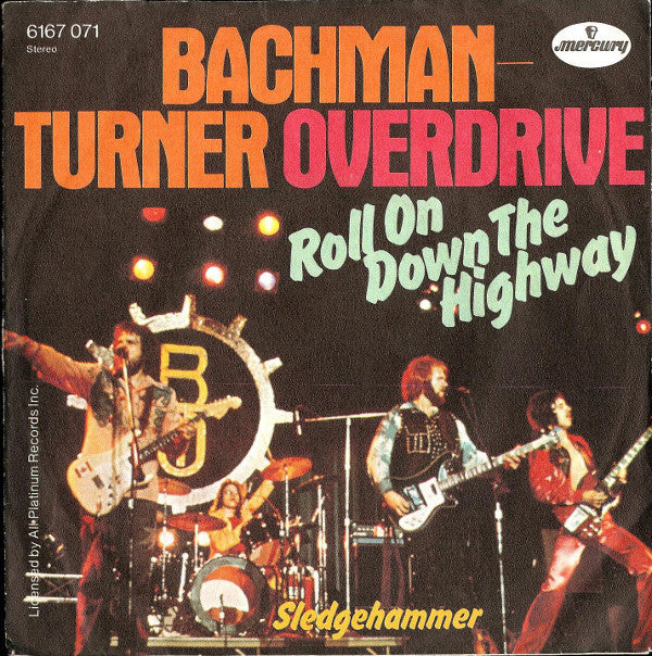 Bachman-Turner Overdrive ‎– Roll On Down The Highway