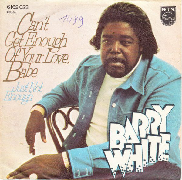 Barry White ‎– Can't Get Enough Of Your Love, Babe