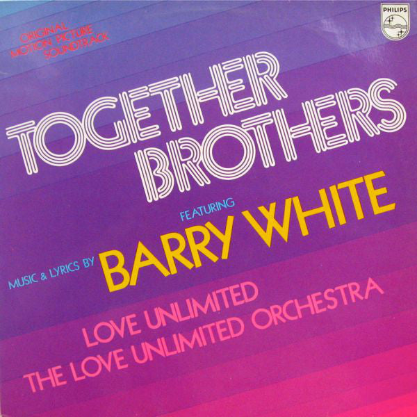Barry White, Love Unlimited, The Love Unlimited Orchestra* ‎– Together Brothers (Original Motion Picture Soundtrack)