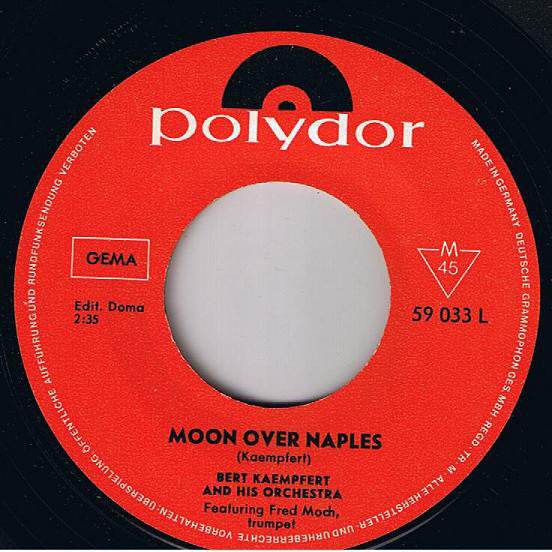 Bert Kaempfert And His Orchestra* ‎– Moon Over Naples / The Moon Is Making Eyes