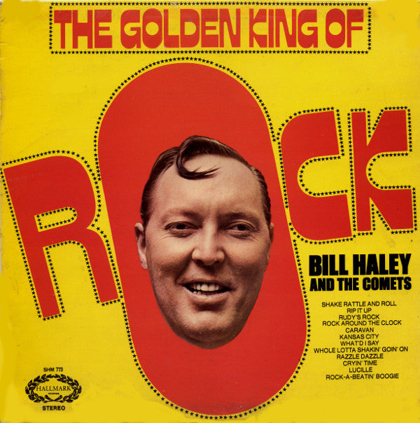 Bill Haley And The Comets* ‎– The Golden King Of Rock