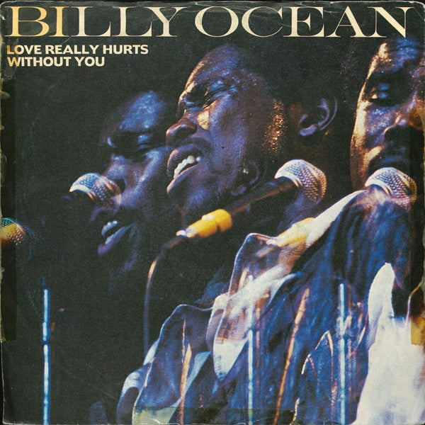 Billy Ocean ‎– Love Really Hurts Without You
