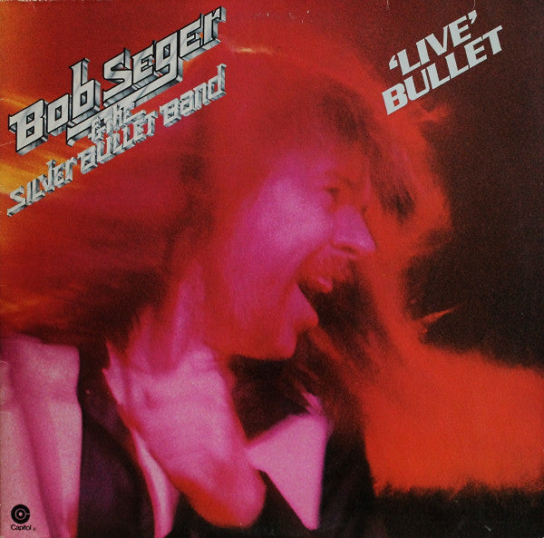 Bob Seger And The Silver Bullet Band ‎– 'Live' Bullet (2LP)