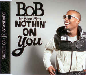 B.o.B Feat. Bruno Mars ‎– Nothin' On You