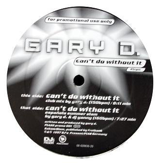 Gary D. ‎– Can't Do Without It