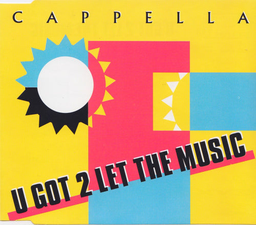 Cappella ‎– U Got 2 Let The Music