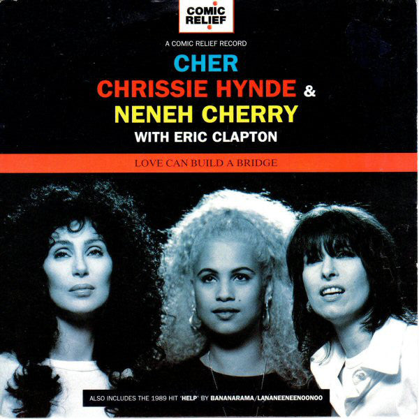 Cher, Chrissie Hynde & Neneh Cherry With Eric Clapton ‎– Love Can Build A Bridge