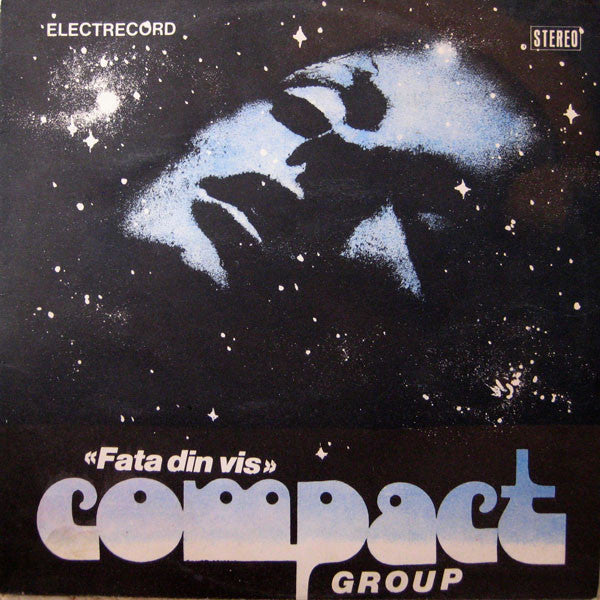 Compact Group* ‎– «Fata Din Vis»