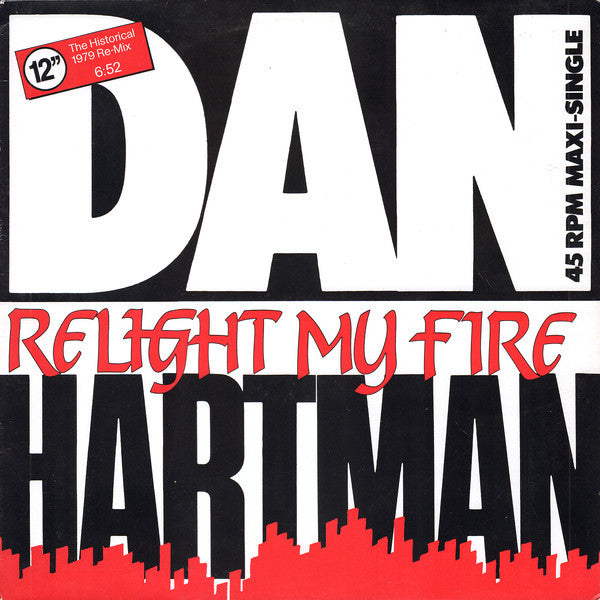 Dan Hartman ‎– Relight My Fire (The Historical 1979 Re-Mix)