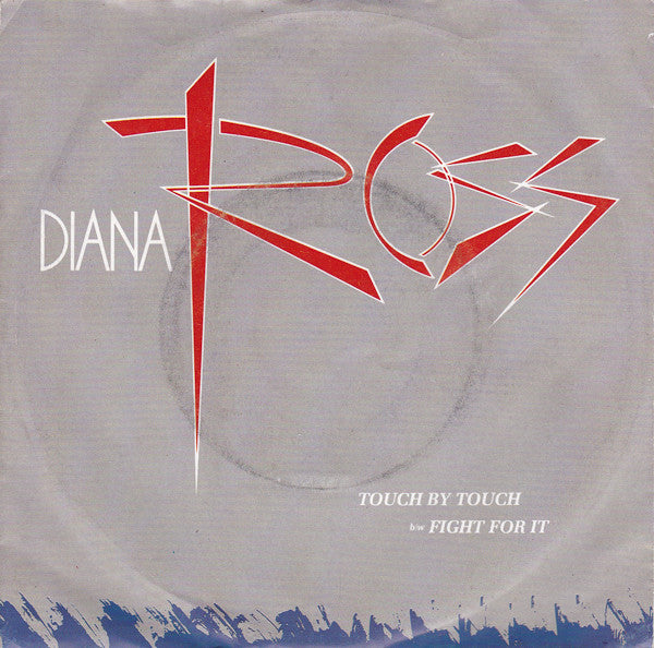 Diana Ross ‎– Touch By Touch b/w Fight For I