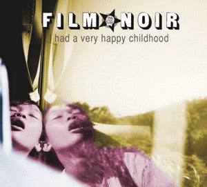 Film Noir (3) ‎– I Had A Very Happy Childhood