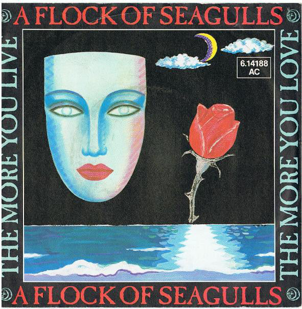 A Flock Of Seagulls ‎– The More You Live, The More You Love