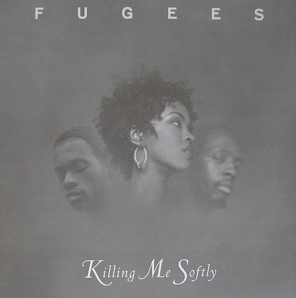 Fugees ‎– Killing Me Softly