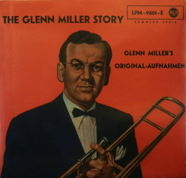 Glenn Miller And His Orchestra ‎– The Glenn Miller Story (Glenn Miller's Original-Aufnahmen)