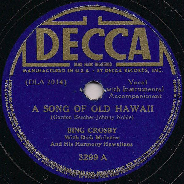 Bing Crosby With Dick McIntire And His Harmony Hawaiians ‎– A Song Of Old Hawaii / Trade Winds