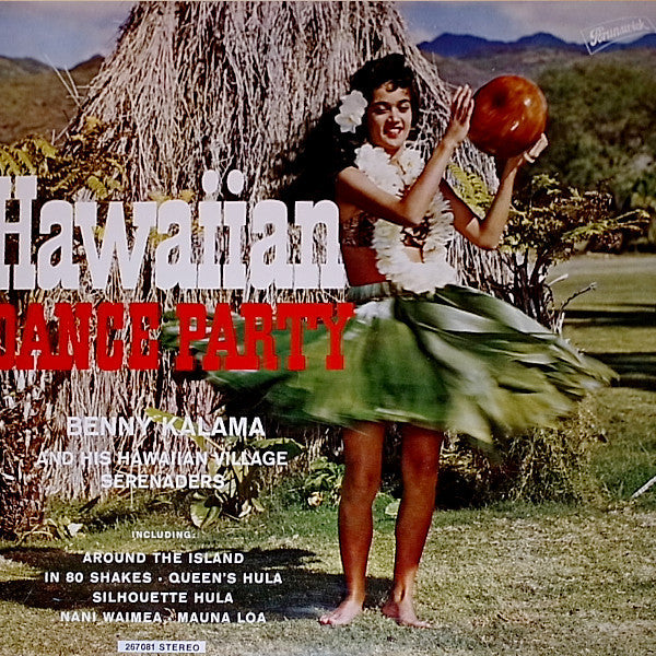 Benny Kalama* And His Hawaiian Village Serenaders ‎– Hawaiian Dance Party - Around The Island In 80 Shakes