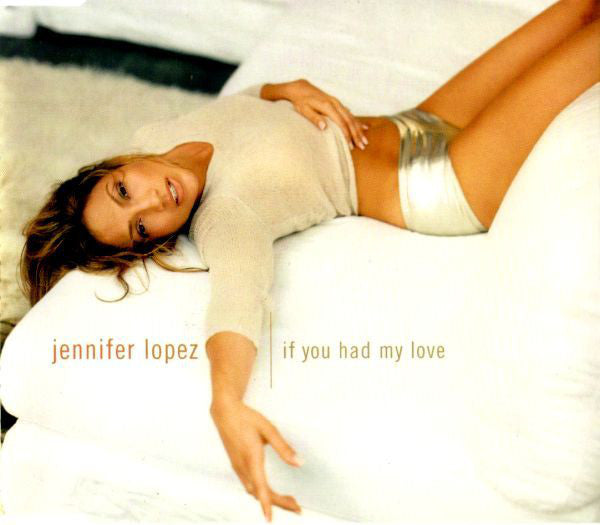 Jennifer Lopez ‎– If You Had My Love