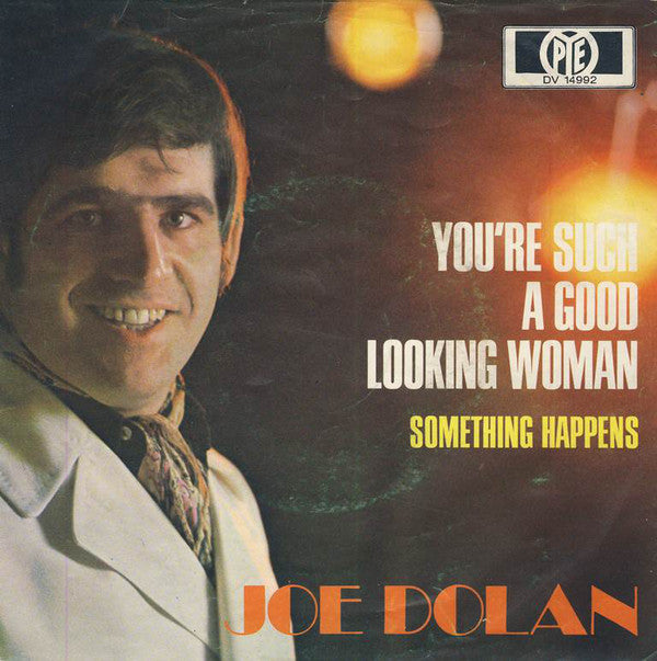 Joe Dolan ‎– You're Such A Good Looking Woman