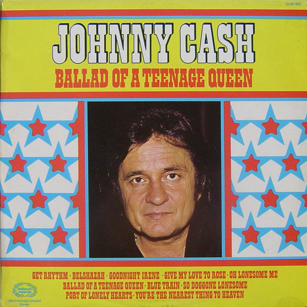 Johnny Cash ‎– Ballad Of A Teenage Queen