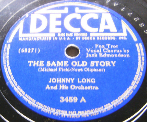 Johnny Long And His Orchestra ‎– The Same Old Story / I Give You My Word