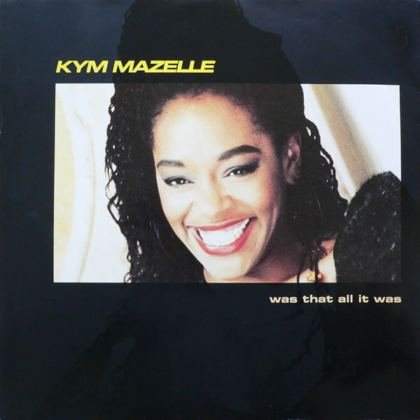 Kym Mazelle ‎– Was That All It Was