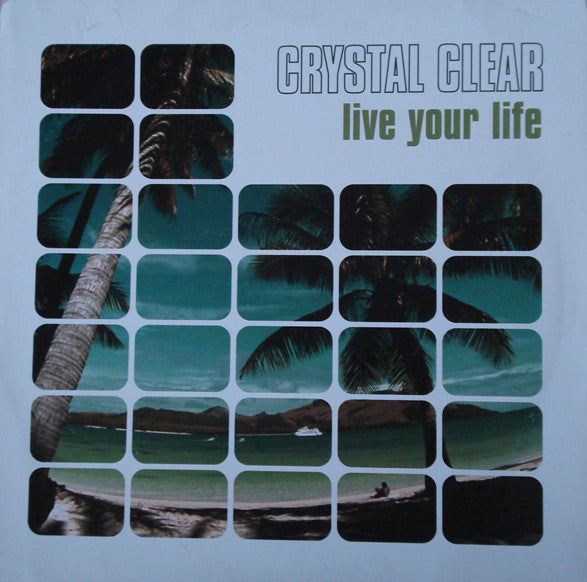 Crystal Clear ‎– Live Your Life