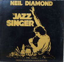 Neil Diamond ‎– The Jazz Singer (Original Songs From The Motion Picture)