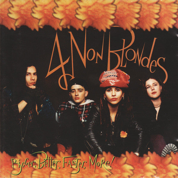 4 Non Blondes ‎– Bigger, Better, Faster, More! (693)