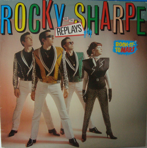 Rocky Sharpe & The Replays ‎– Rock It To Mars
