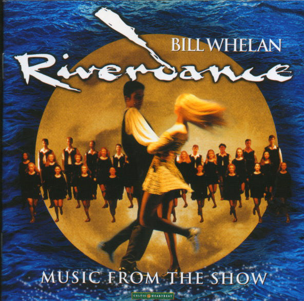Bill Whelan ‎– Riverdance (Music From The Show)
