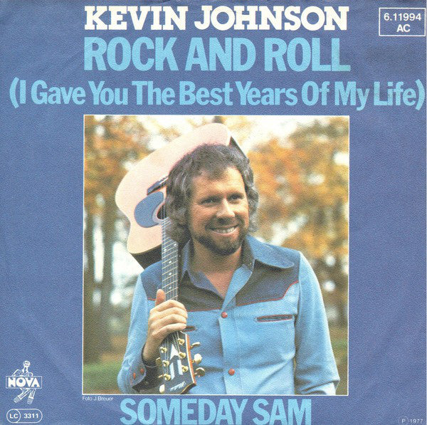 Kevin Johnson (5) ‎– Rock And Roll (I Gave The Best Years Of My Life)