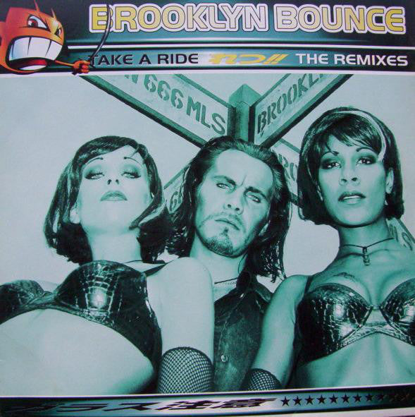 Brooklyn Bounce ‎– Take A Ride (The Remixes)