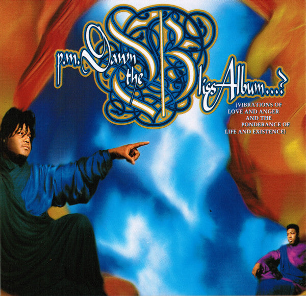 P.M. Dawn ‎– The Bliss Album...? (Vibrations Of Love And Anger And The Ponderance Of