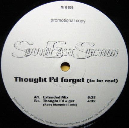 South East Section ‎– Thought I'd Forget (To Be Real)